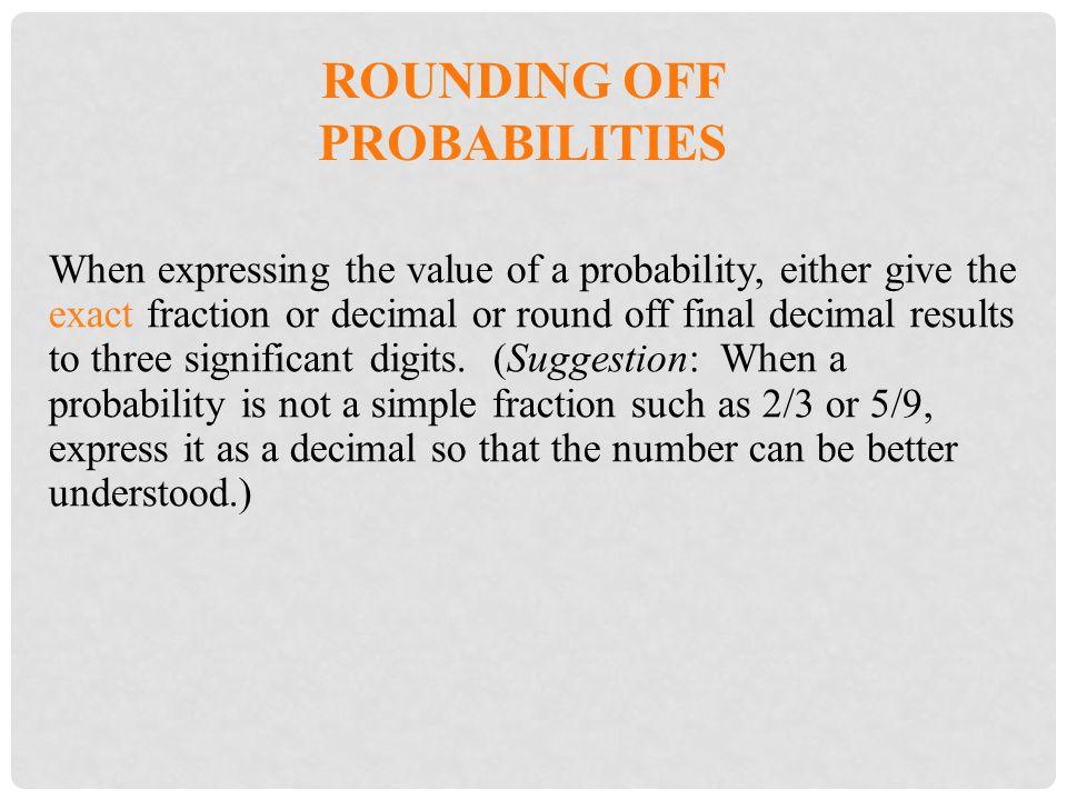 Rounding Off Probabilities