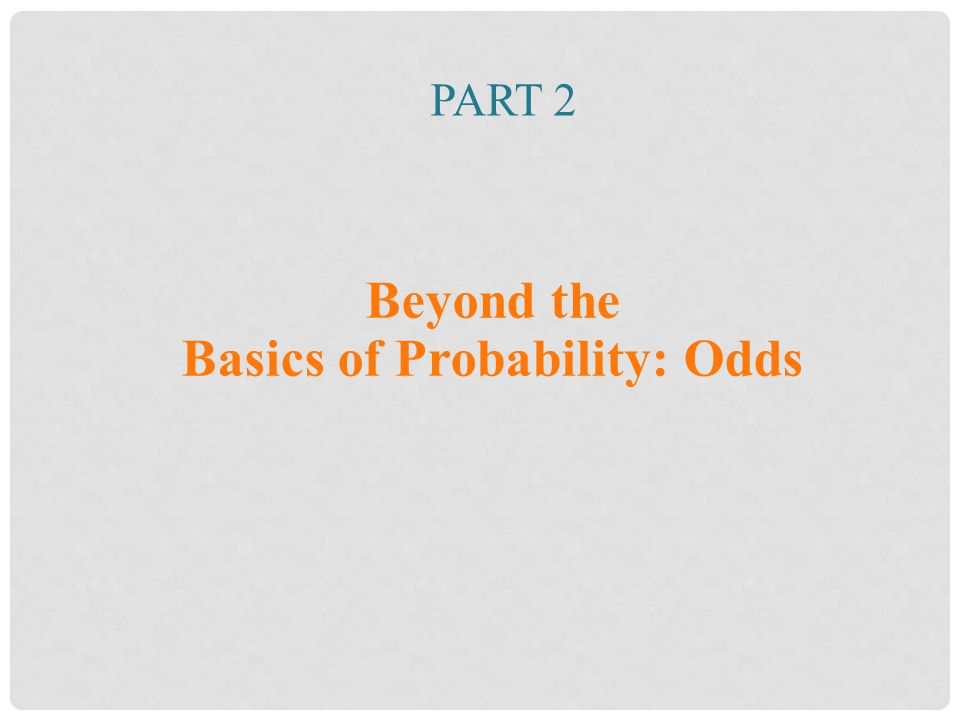 Beyond the Basics of Probability: Odds