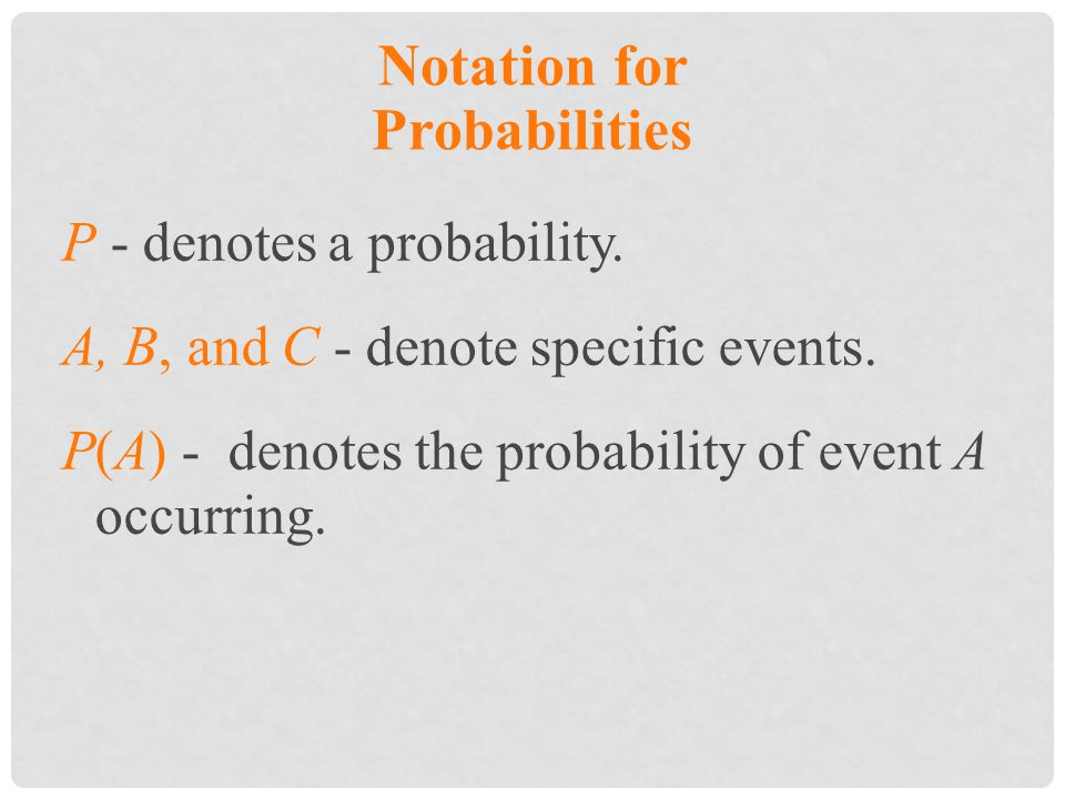 Notation for Probabilities
