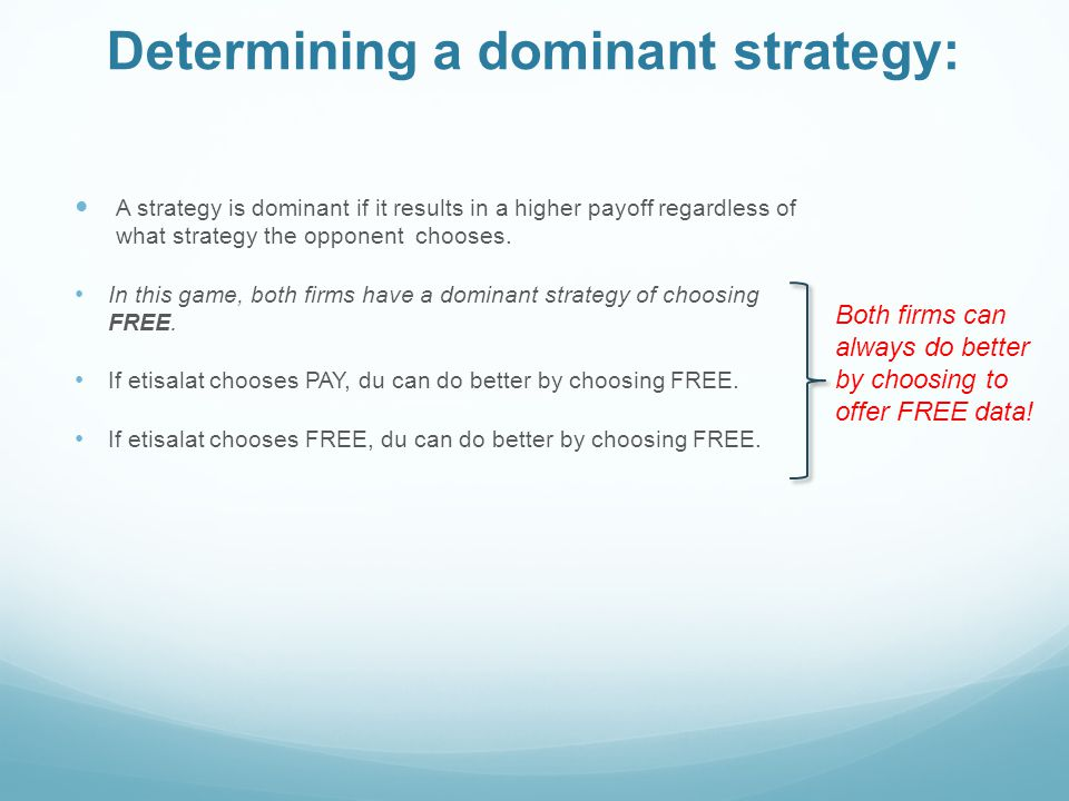 Determining a dominant strategy: