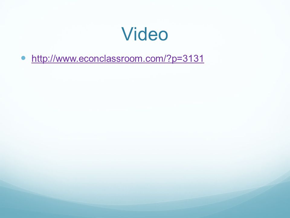Video http://www.econclassroom.com/ p=3131