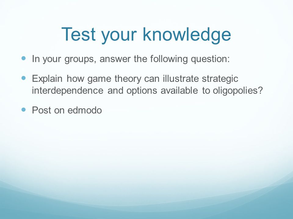 Test your knowledge In your groups, answer the following question: