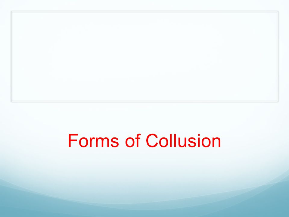 Forms of Collusion