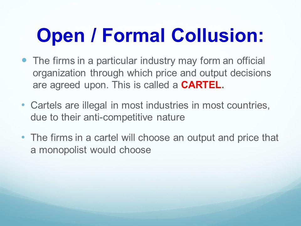 Open / Formal Collusion: