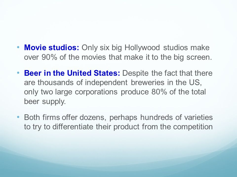 Movie studios: Only six big Hollywood studios make over 90% of the movies that make it to the big screen.