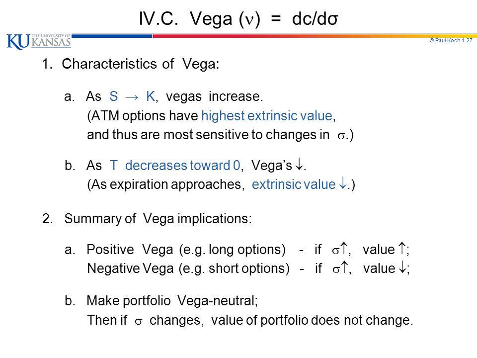 IV.C. Vega () = dc/dσ 1. Characteristics of Vega: