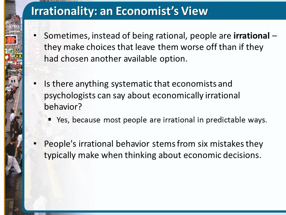Irrationality: an Economist's View