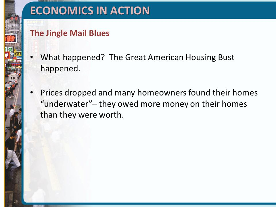 ECONOMICS IN ACTION The Jingle Mail Blues