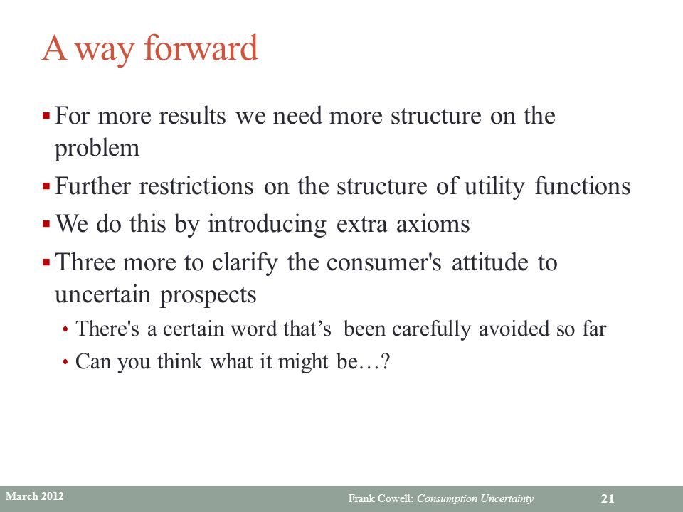 A way forward For more results we need more structure on the problem