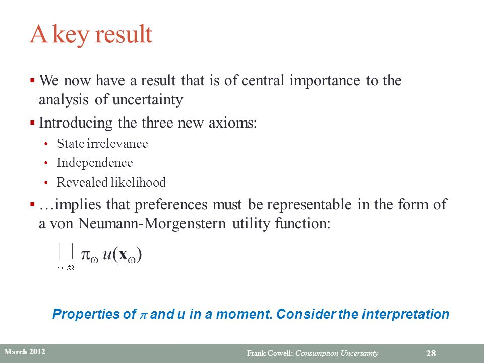 A key result We now have a result that is of central importance to the analysis of uncertainty. Introducing the three new axioms: