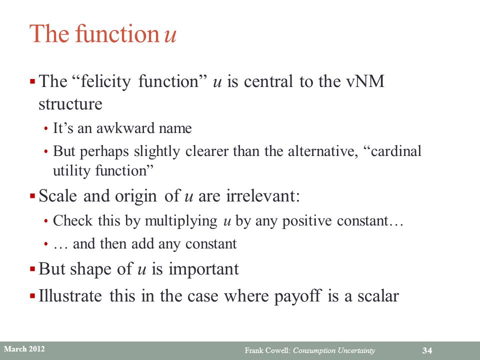 The function u The felicity function u is central to the vNM structure. It's an awkward name.