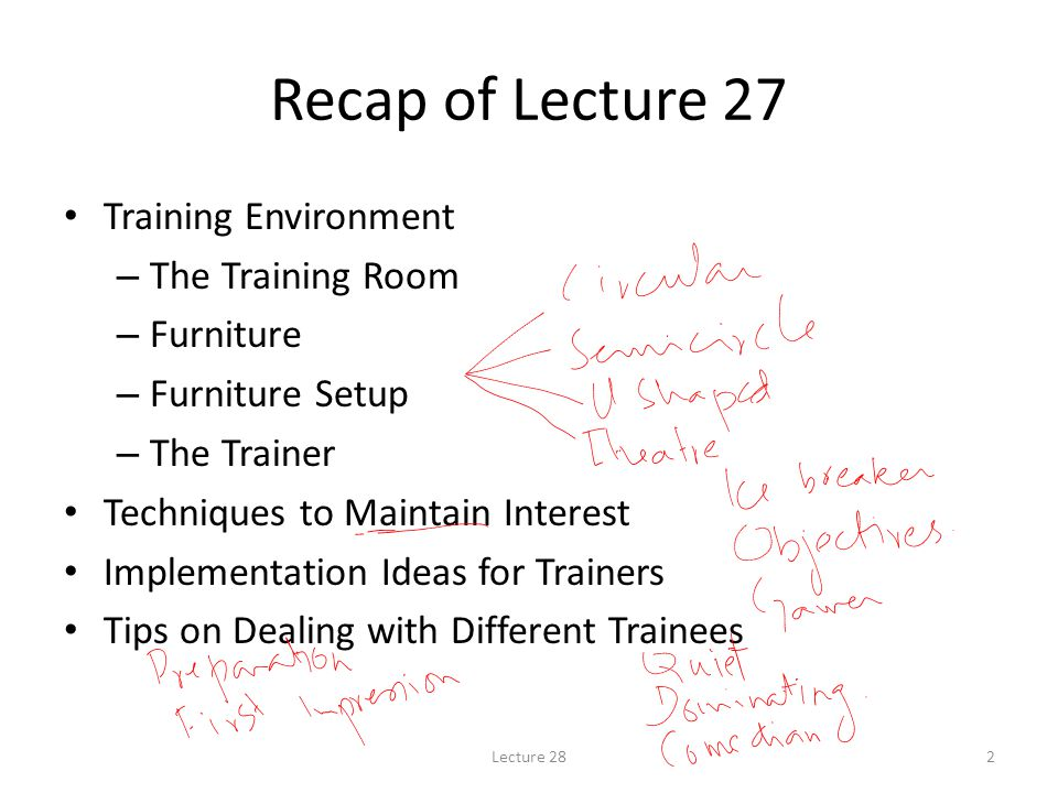 Recap of Lecture 27 Training Environment The Training Room Furniture