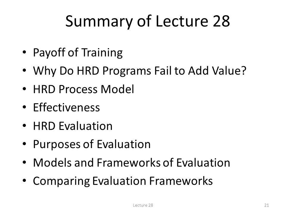 Summary of Lecture 28 Payoff of Training