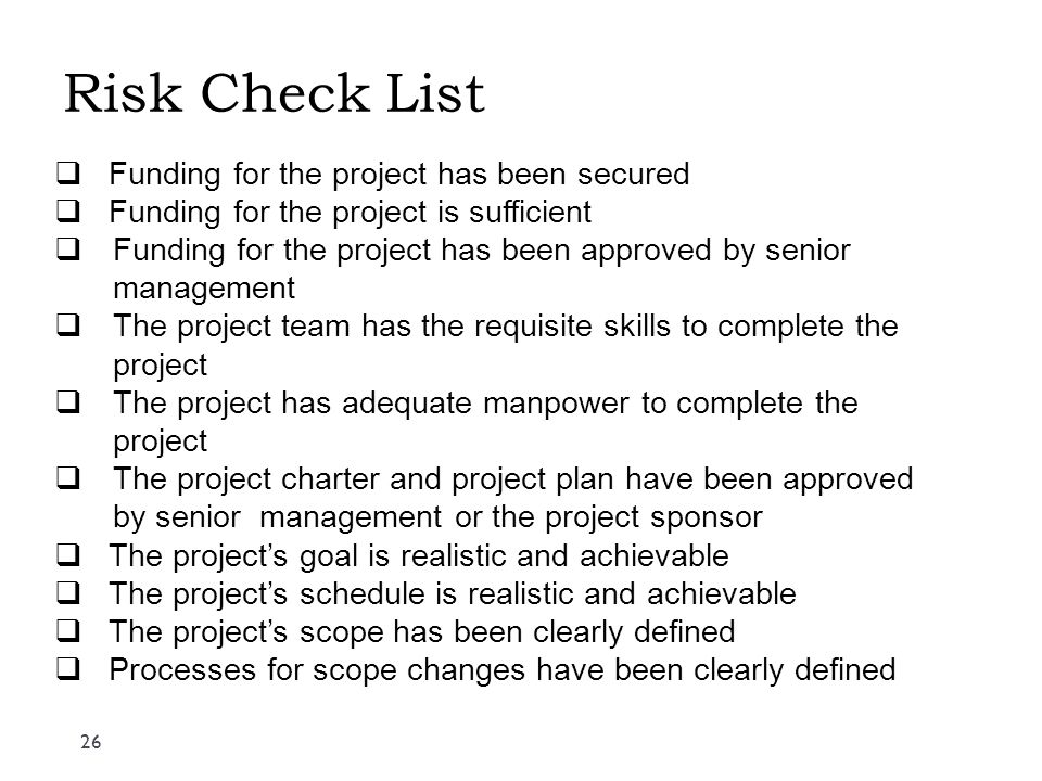 Risk Check List Funding for the project has been secured