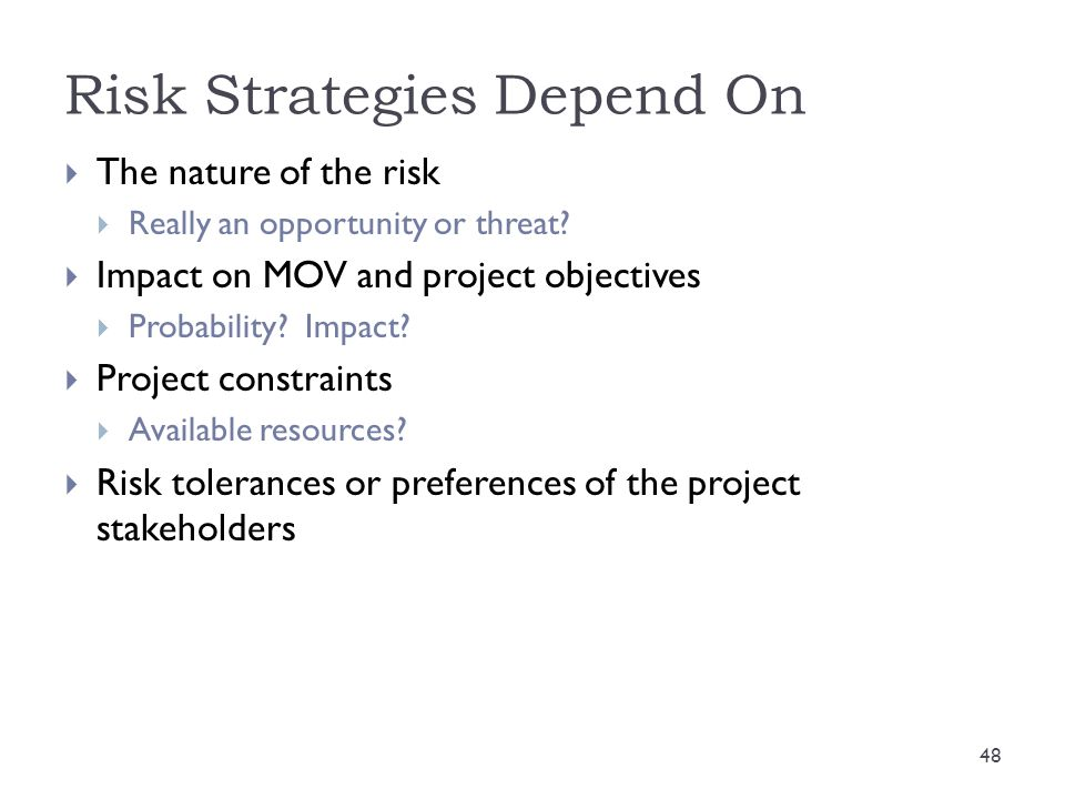 Risk Strategies Depend On