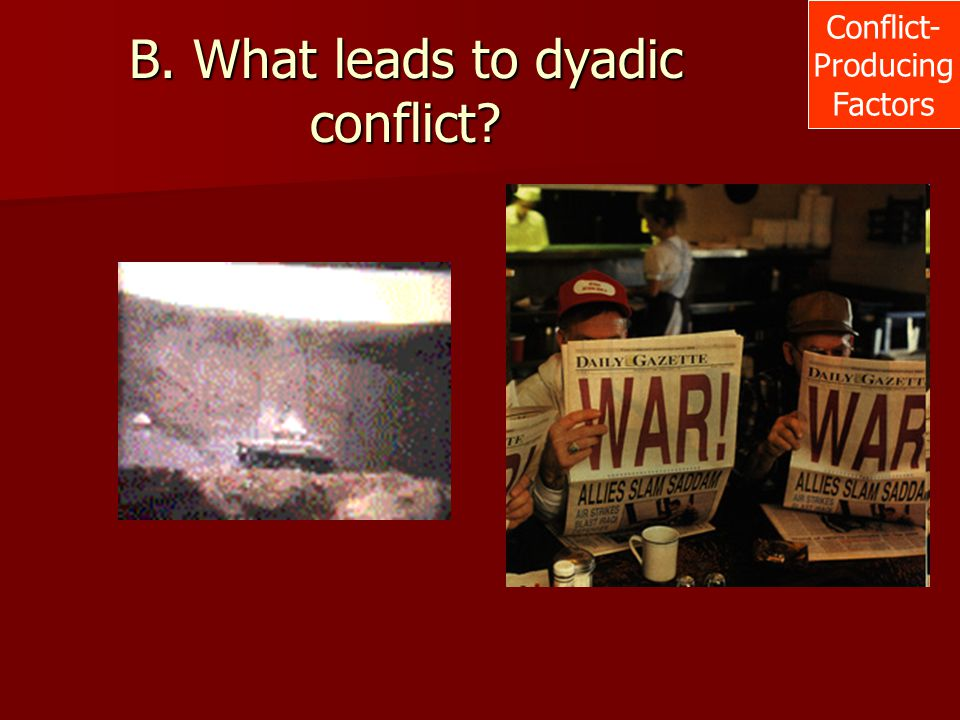 B. What leads to dyadic conflict