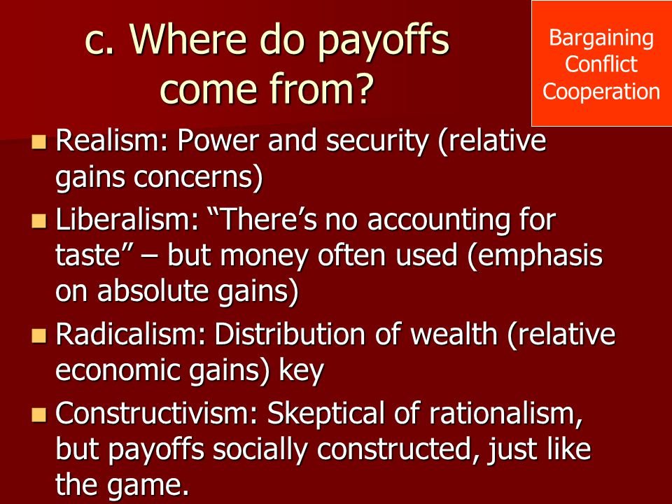 c. Where do payoffs come from