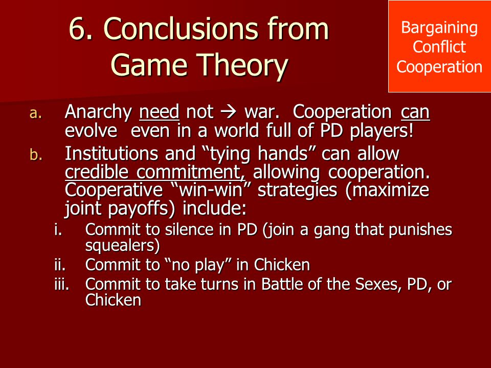 6. Conclusions from Game Theory