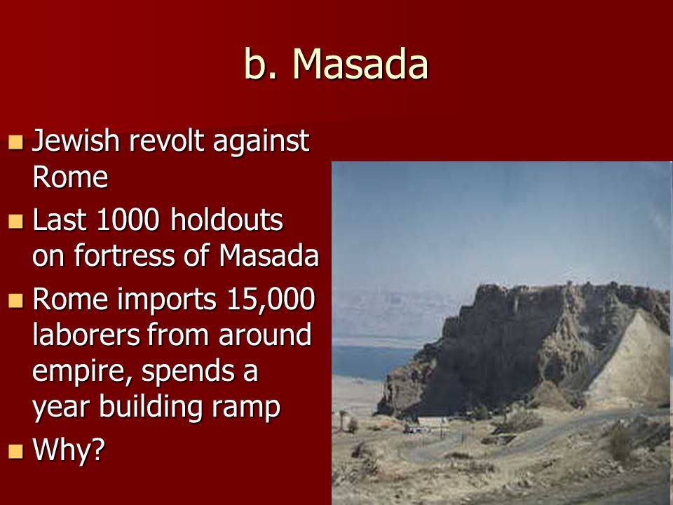 b. Masada Jewish revolt against Rome