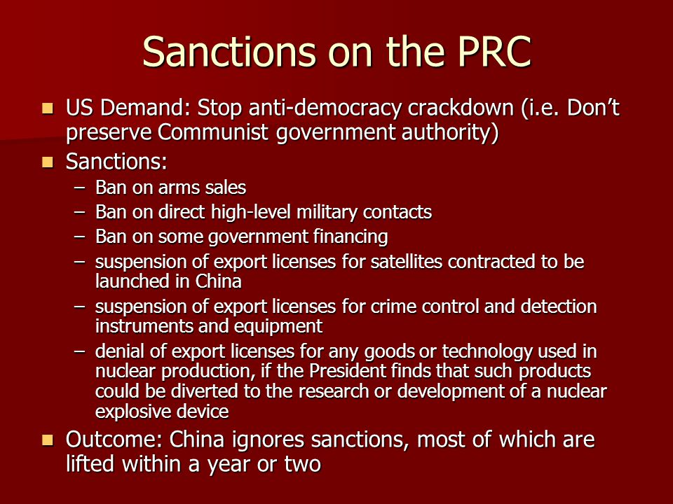 Sanctions on the PRC US Demand: Stop anti-democracy crackdown (i.e. Don't preserve Communist government authority)