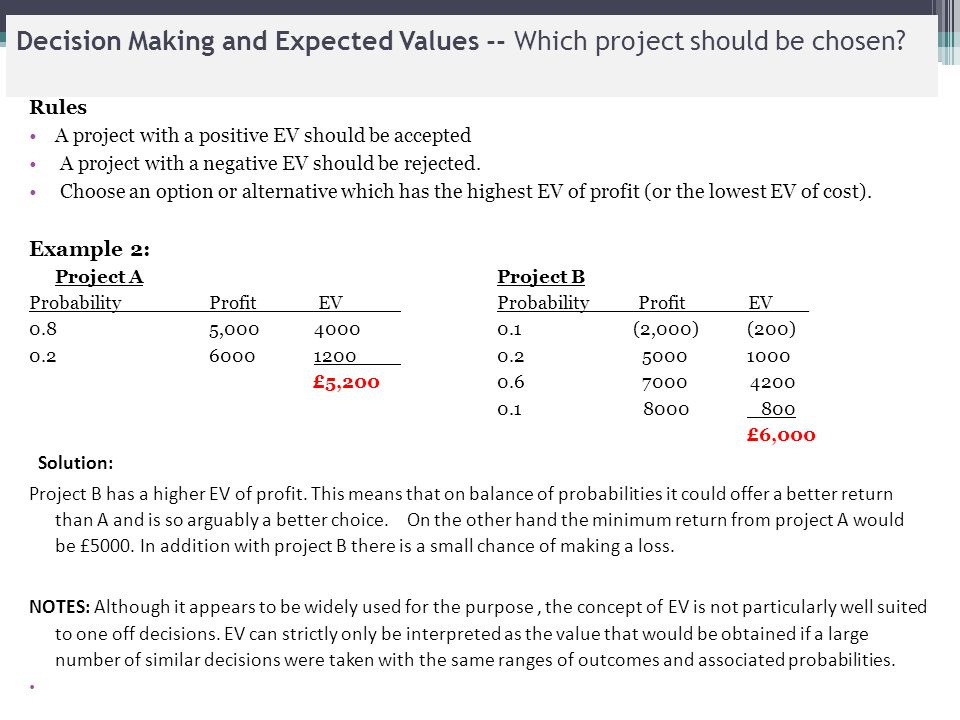Decision Making and Expected Values -- Which project should be chosen