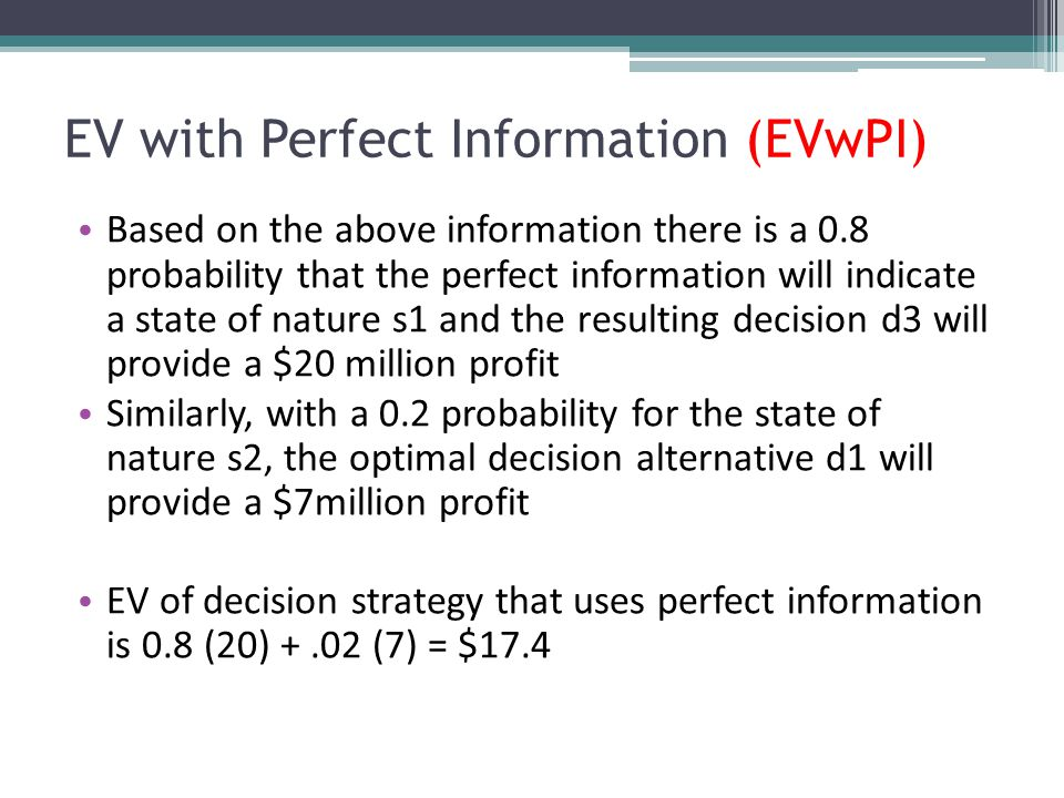 EV with Perfect Information (EVwPI)