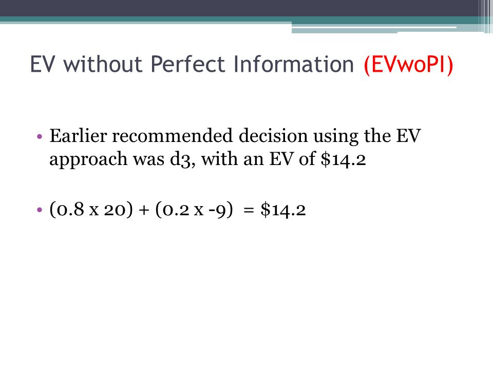 EV without Perfect Information (EVwoPI)