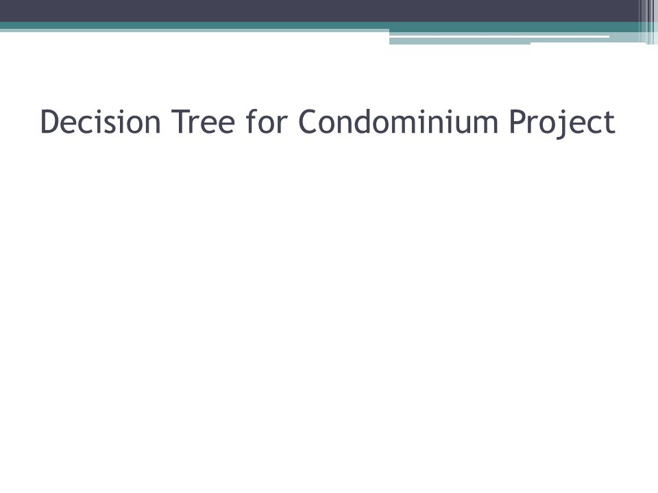 Decision Tree for Condominium Project