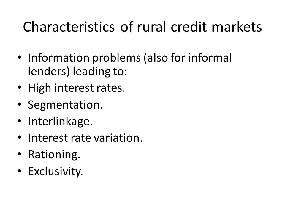 Characteristics of rural credit markets