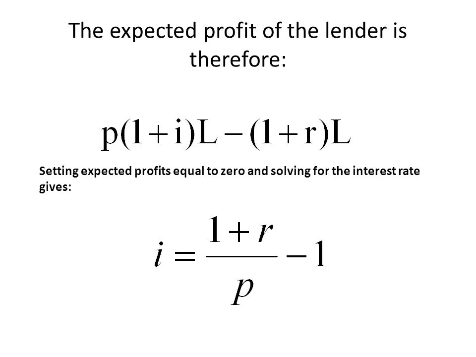 The expected profit of the lender is therefore: