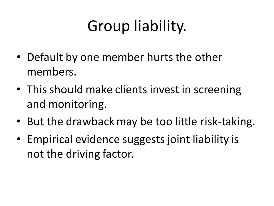 Group liability. Default by one member hurts the other members.