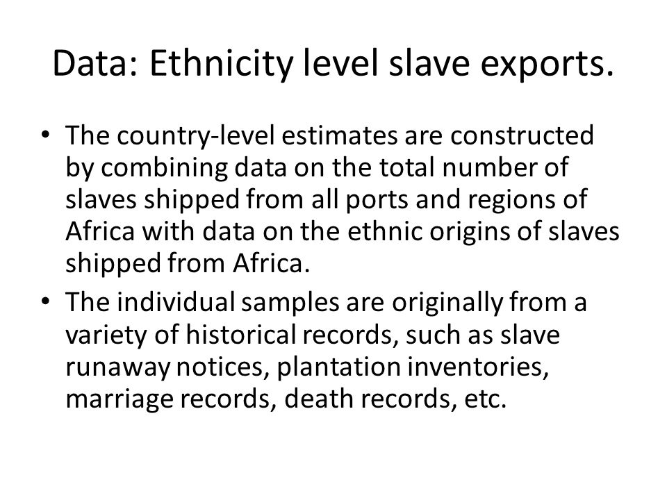 Data: Ethnicity level slave exports.