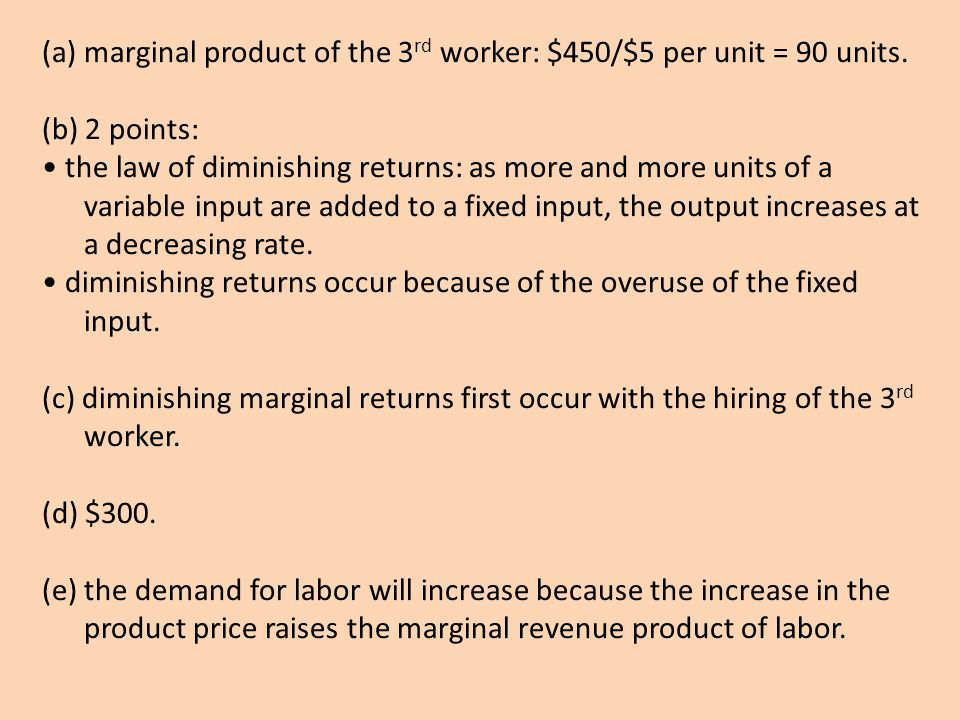 (a) marginal product of the 3rd worker: $450/$5 per unit = 90 units.
