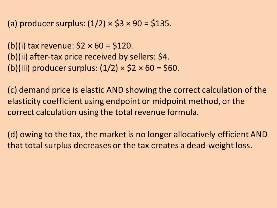 (a) producer surplus: (1/2) × $3 × 90 = $135.