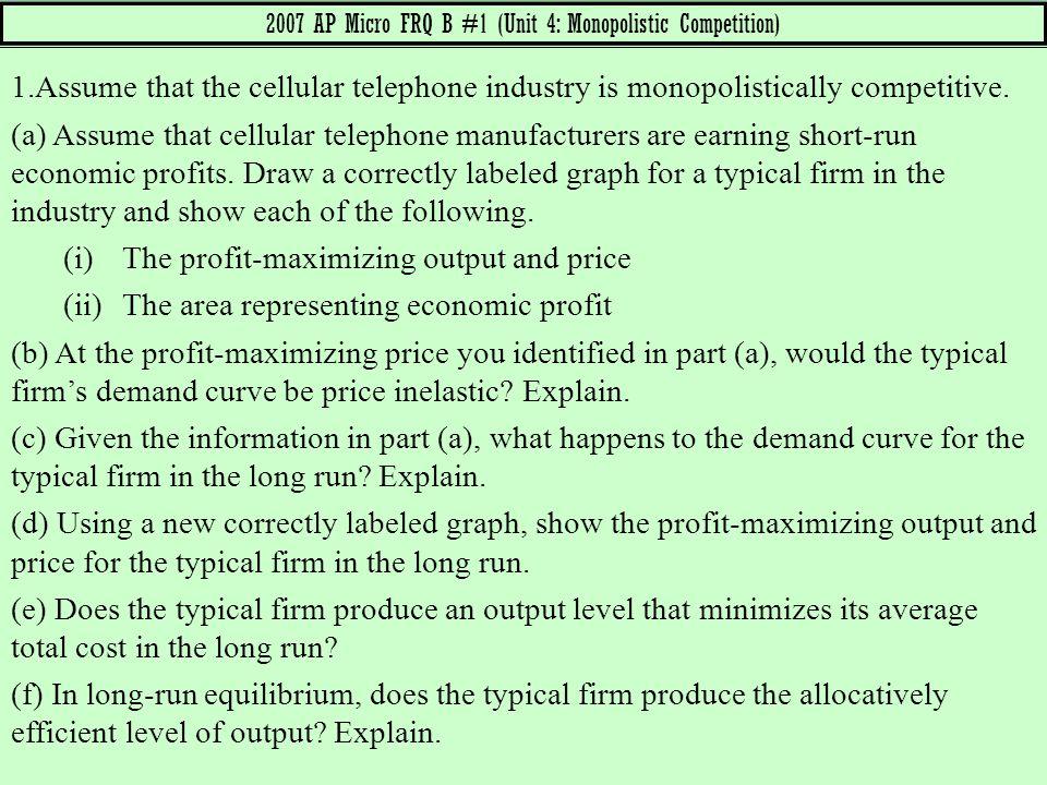 2007 AP Micro FRQ B #1 (Unit 4: Monopolistic Competition)