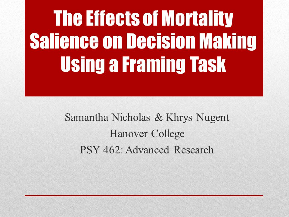 The Effects of Mortality Salience on Decision Making Using a Framing Task