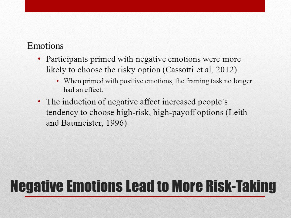 Negative Emotions Lead to More Risk-Taking