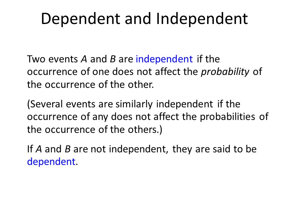 Dependent and Independent