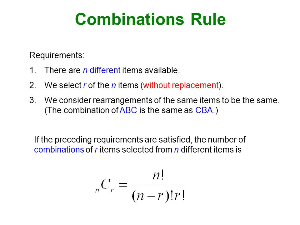 Combinations Rule Requirements: There are n different items available.
