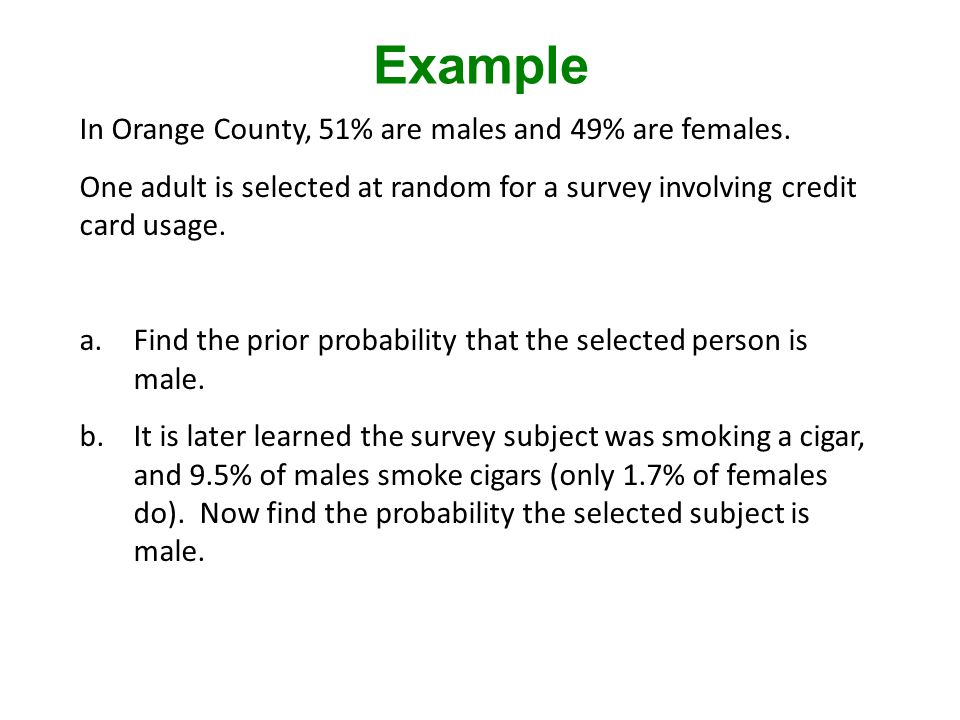 Example In Orange County, 51% are males and 49% are females.