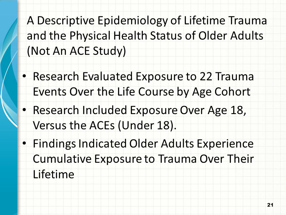 Research Included Exposure Over Age 18, Versus the ACEs (Under 18).