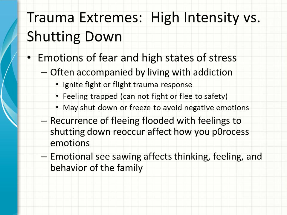 Trauma Extremes: High Intensity vs. Shutting Down
