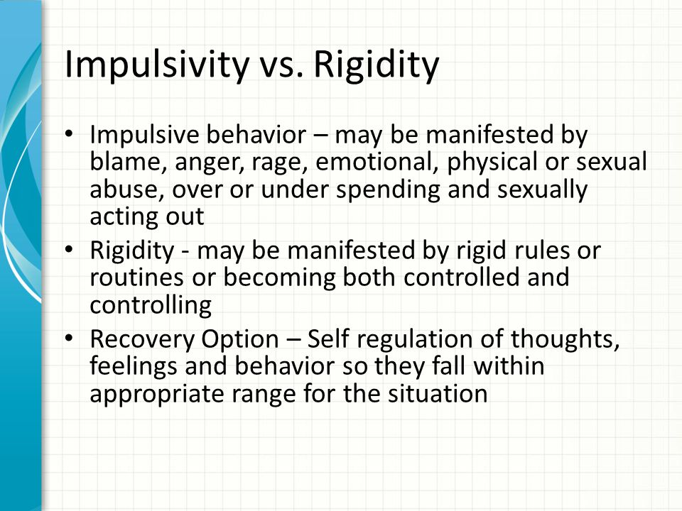 Impulsivity vs. Rigidity