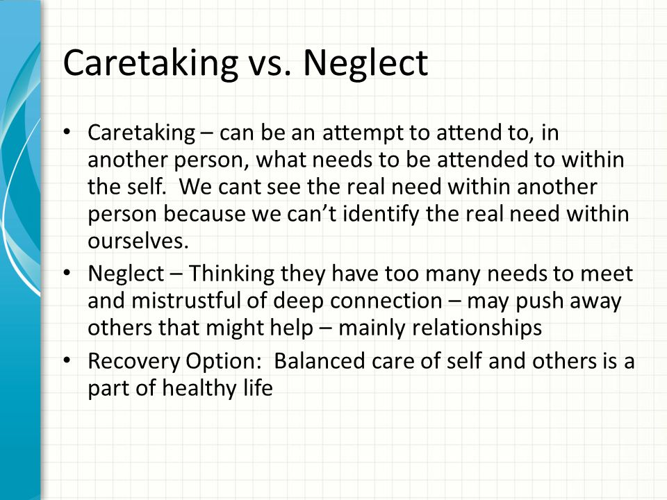Caretaking vs. Neglect