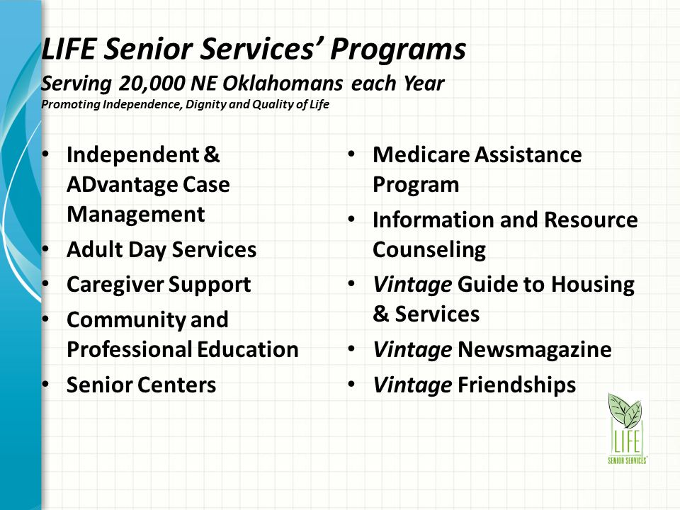 LIFE Senior Services' Programs Serving 20,000 NE Oklahomans each Year Promoting Independence, Dignity and Quality of Life