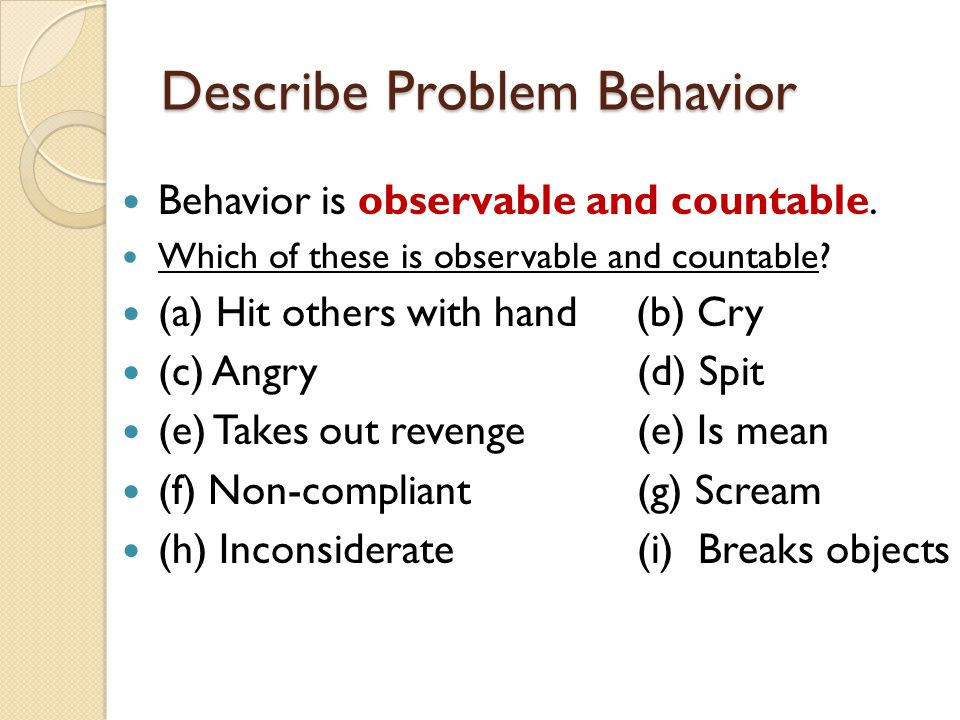 Describe Problem Behavior