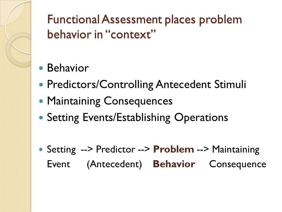 Functional Assessment places problem behavior in context