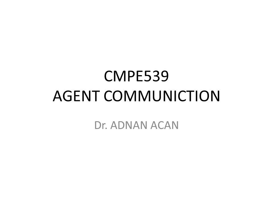 CMPE539 AGENT COMMUNICTION