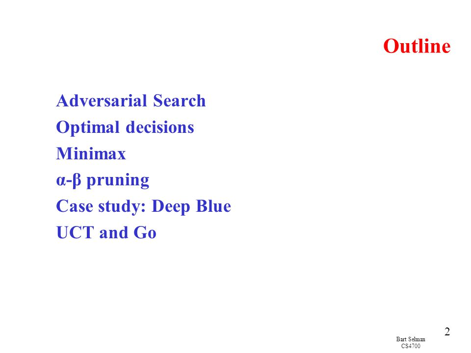 Outline Adversarial Search Optimal decisions Minimax α-β pruning