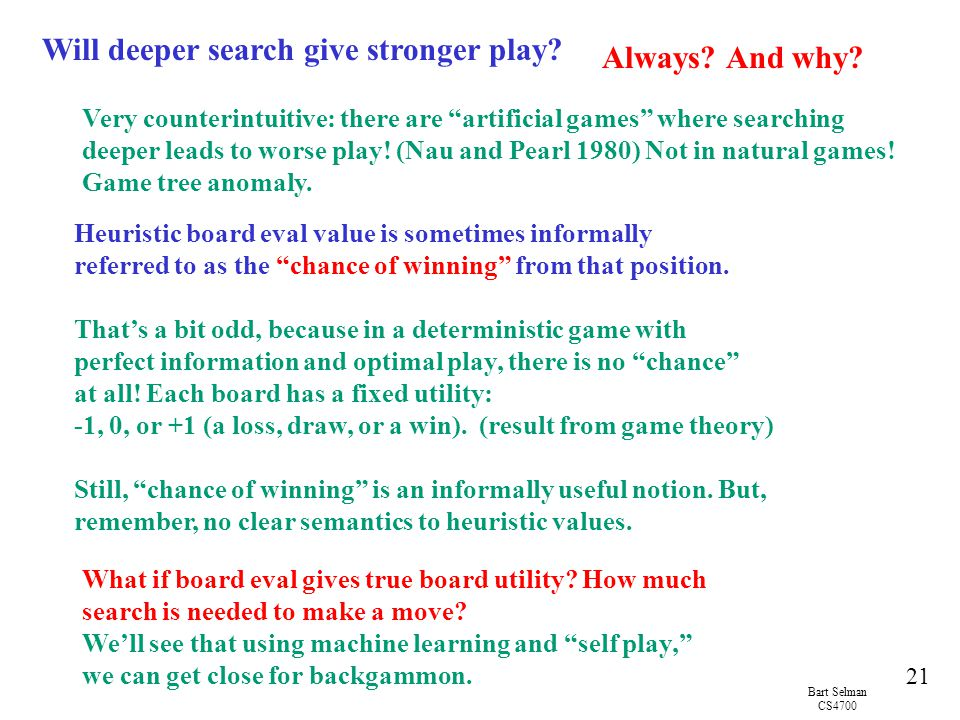 Will deeper search give stronger play Always And why